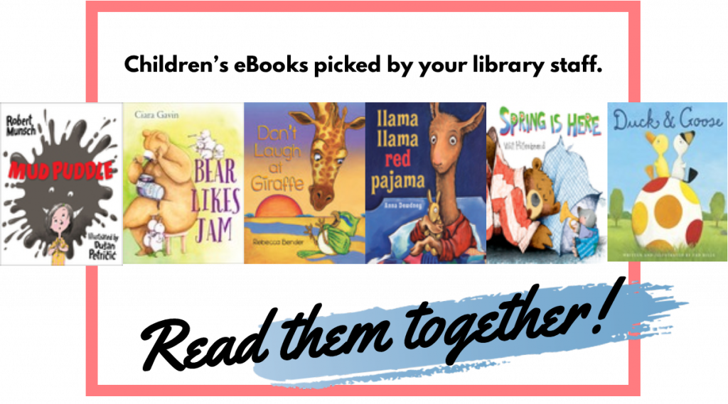 """Picture of books with text """"Children's eBooks picked by your library staff. Read them together."""""""